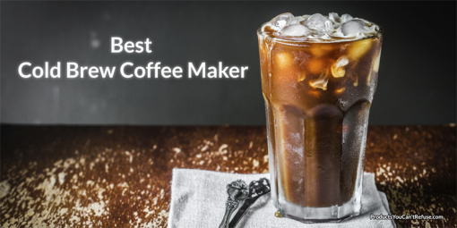 Best cold brew coffee maker 2019 reviewed